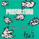 PROSECTURA: Aki..., azt... (CD)