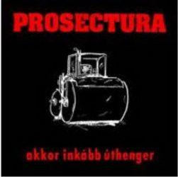 PROSECTURA: Akkor inkább úthenger (CD)