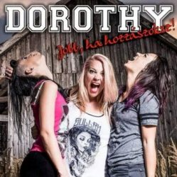 DOROTHY: Jobb, ha hozzászoksz! (CD)