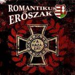ROMANTIKUS ERŐSZAK: A Hazáért (piros EP) (CD)