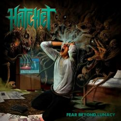 HATCHET: Fear Beyond Lunacy (CD)
