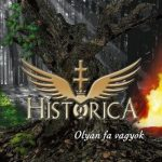 HISTORICA: Olyan fa vagyok (CD)
