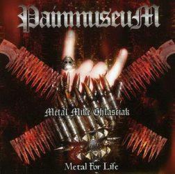 PAINMUSEUM: Metal For Life (CD)