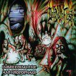 DEEDS OF FLESH: Inbreeding The Anthropophagi (CD)