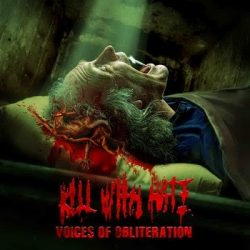 KILL WITH HATE: Voices Of Obliteration (CD)