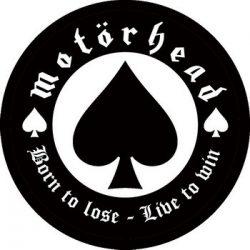 MOTORHEAD: Born To Lose (circle, 95mm) (felvarró)