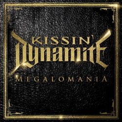 KISSIN' DYNAMITE: Megalomania (CD)