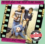 PETER & THE TEST TUBE BABIES: Pissed And Proud (2CD)