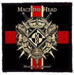 MACHINE HEAD: Bloodstone (95x95) (felvarró)