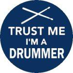 DOBOS: Trust Me I'm A Drummer (jelvény, 2,5 cm)