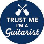 GITÁROS: Trust Me I'm A Guitarist (jelvény, 2,5 cm)