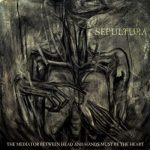 SEPULTURA: The Mediator Between...(CD+DVD=making of)
