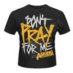 ASKING ALEXANDRIA: Don't Pray (póló) (akciós!)