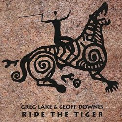 GREG LAKE & GEOFF DOWNES: Ride The Red Tiger (CD)
