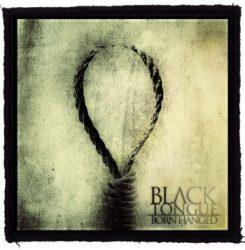 BLACK TONGUE: Born Hanged (95x95) (felvarró)