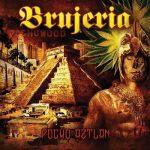 BRUJERIA: Pocho Aztlan (CD)