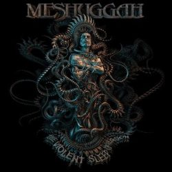 MESHUGGAH: Violent Sleep Of Reason (CD)
