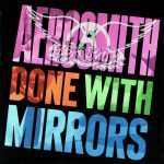 AEROSMITH: Done With Mirrors (CD)