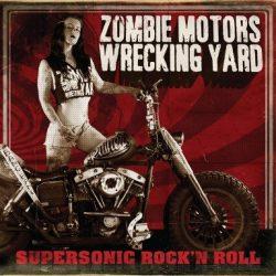 ZOMBIE MOTORS WREKING YARD: Supersonic Rock'n'Roll (CD)