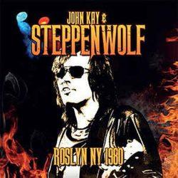 JOHN KAI & STEPPENWOLF: Roslyn NY 1980 (CD)