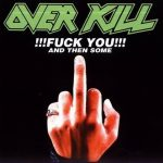 OVERKILL: Fuck You And Then Some (Feel The Fire) (2CD)
