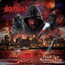 DERANGED: Struck By A Murderous Siege (2CD)