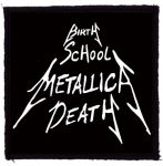 METALLICA: Birth School Metallica Death (95x95) (felvarró)