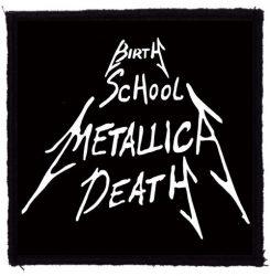 METALLICA: Birth School Metallica Death (95x95) (felvarró)