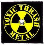 TOXIC HOLOCAUST: Toxic Thrash Metal (95x95) (felvarró)