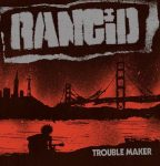 RANCID: Trouble Maker (CD)