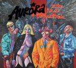AURORA: Előre kurvák, gengszterek (CD, remaszterizált, +bónusz)