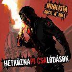 HÉTKÖZNAPI CSALÓDÁSOK: Nihilista Rock 'n' Roll (CD)