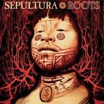 SEPULTURA: Roots (2LP, 180 gr, Expanded Edition)