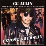 G.G. ALLIN: Expose Yourself (CD, 22 tracks)