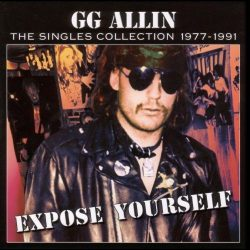 G.G. ALLIN: Expose Yourself (CD, 22 tracks)