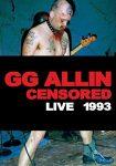 G.G. ALLIN: Uncensored - Live 1993 (DVD)
