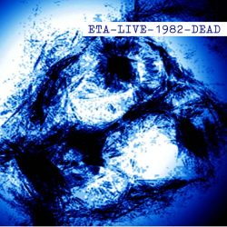 ETA: Live 1982 Dead (LP)