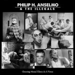 PHIL ANSELMO & THE ILLEGALS: Choosing Mental Illness As A Virtue (CD)