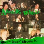 ABRASIVE WHEELS: When The Punks Go Marching In! (CD)