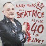 NAGYFERÓ ÉS A BEATRICE: Az első 40 év Live (CD)
