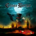 CROSS BORNS: A londoni rém (CD)