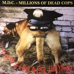 M.D.C.: Hey Cop If I Had A Face Like Yours (LP, clear, 1000 copies ltd.)