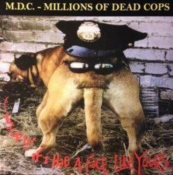 M.D.C.: Hey Cop If I Had A Face Like Yours (LP, clear, 1000 copies ltd.)