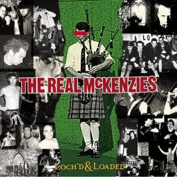 REAL MCKENZIES: Loch'd & Loaded (LP)