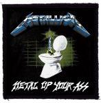 METALLICA: Metal Up Your Ass (95x95) (felvarró)