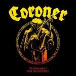 CORONER: Punishment For Decadence (CD)