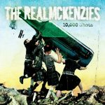 REAL MCKENZIES: 10000 Shots (LP)