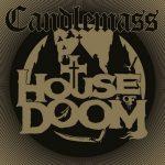 CANDLEMASS: House Of Doom (CD)