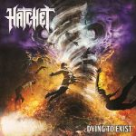 HATCHET: Dying To Exist (CD)