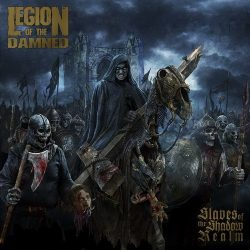 LEGION OF THE DAMNED: Slaves Of The Shadow Realm (CD)